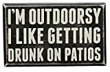 """Primitives By Kathy 6.5"""" x 4"""" Wood Wooden Box Sign """"I'm Outdoorsy...I Like Getting Drunk On Patios"""""""