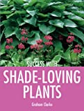 Shade-loving Plants (Success With...)