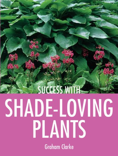 Success with Shade-Loving Plants (Success with ()