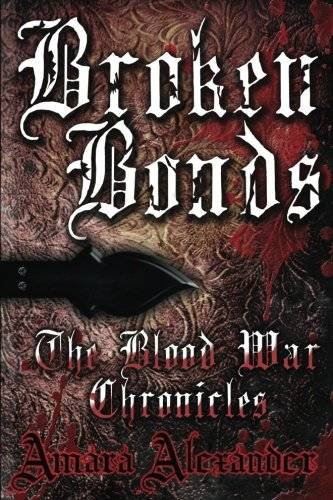 Download Broken Bonds: The Blood War Chronicles (Volume 1) ebook