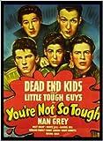 YOU'RE NOT SO TOUGH (1940) The Dead End Kids, Nan Grey