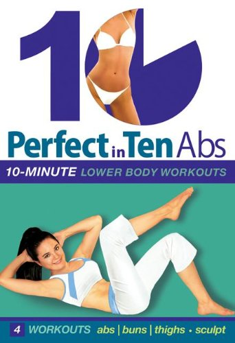 Perfect in 10: Abs amp Lower Body with Tanna Valentine 10minute daily workouts weight loss amp toning
