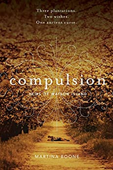 Compulsion (Heirs of Watson Island Book 1) by [Boone, Martina]