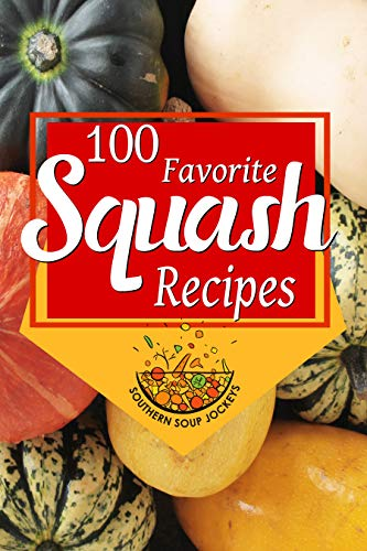 100 Favorite Squash Recipes by [Jockeys, Southern Soup]