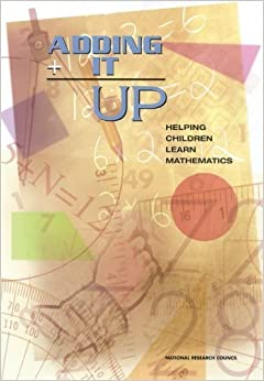 Book Adding It Up: Helping Children Learn Mathematics by Mathematics Learning Study Committee (2001-11-13)