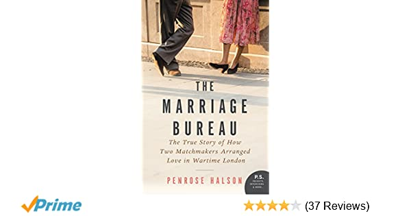 The Marriage Bureau: The True Story of How Two Matchmakers Arranged
