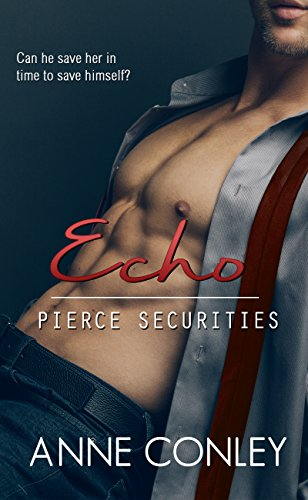 Echo (Pierce Securities Book 9) by [Conley, Anne]