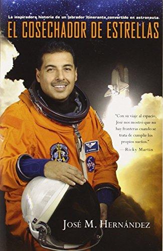 El Cosechador De Estrellas: La inspiradora historia de un labrador itinerante convertido en astronauta (Spanish Edition)