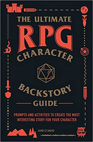 Book Cover: The Ultimate RPG Character Backstory Guide: Prompts and Activities to Create the Most Interesting Story for Your Character
