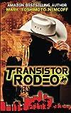 Transistor Rodeo, Mark Yoshimoto Nemcoff, 1934602086