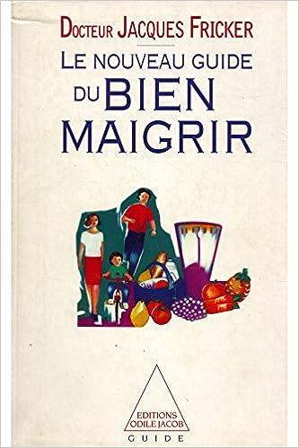 Livre gratuits Le nouveau guide du bien maigrir / Fricker, Jacques / Réf: 23582 pdf, epub