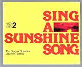 img - for Sing a Sunshine Song: the story of sunshine book / textbook / text book