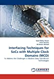 Interfacing Techniques for Socs with Multiple Clock Domains, Syed Rafay Hasan and Yvon Savaria, 3844315942