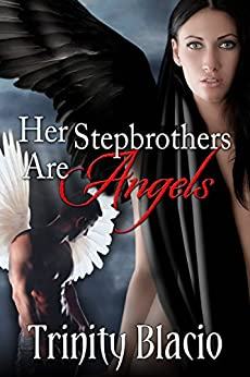 Her Stepbrothers are Angels by [Blacio, Trinity]