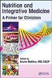 Nutrition and Integrative Medicine: A Primer for Clinicians