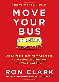 072788ed51 Move Your Bus: An Extraordinary New Approach to Accelerating Success in  Work and Life