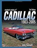 Standard Catalog Of Cadillac 1903-2005, 3RD EDITION