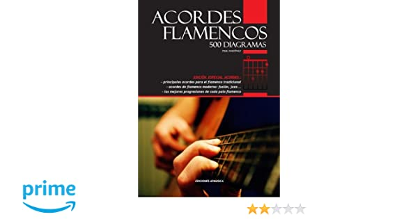 Acordes Flamencos, 500 Diagramas (Spanish Edition): Paul Martínez: 9788496978386: Amazon.com: Books