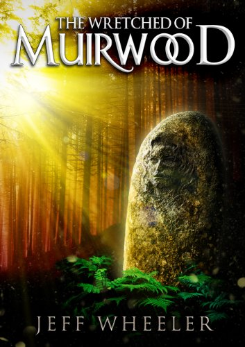 The Wretched of Muirwood (Legends of Muirwood Book 1) by [Wheeler, Jeff]