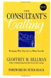 img - for Consultant's Calling: Bringing Who You Are to What You Do: 1st (First) Edition book / textbook / text book