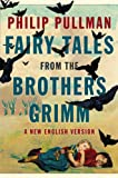 """""""Fairy Tales from the Brothers Grimm - A New English Version"""" av Philip Pullman"""