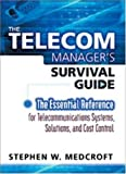 The Telecom Manager's Survival Guide, Stephen W. Medcroft, 0814407196