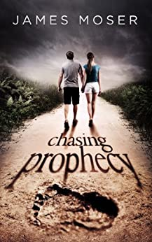 Chasing Prophecy by [Moser, James]