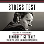 Stress Test: Reflections on Financial Crises | Timothy F. Geithner