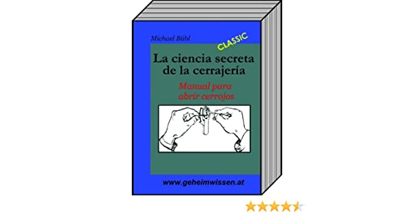 Amazon.com: La ciencia secreta de la cerrajería: Manual para abrir cerrojos (Spanish Edition) eBook: Michael Bübl: Kindle Store