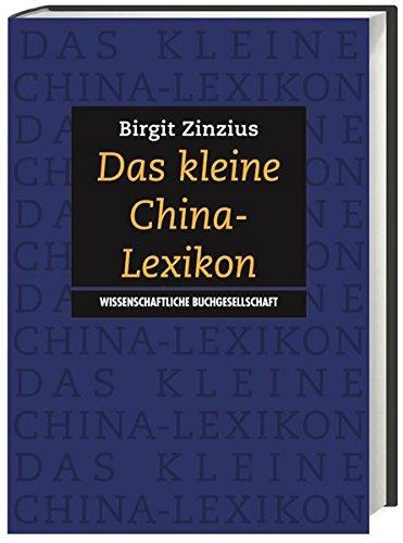 Das kleine China-Lexikon: China und die Chinesen von A – Z