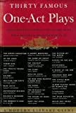 Thirty Famous One-Act Plays (The Modern Library)