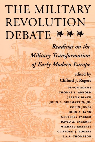 The Military Revolution Debate: Readings On The Military Transformation Of Early Modern Europe (History and Warfare)