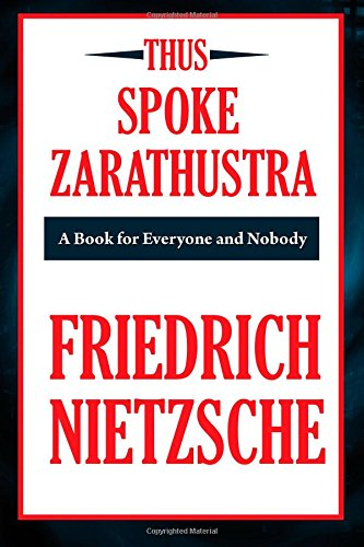 an analysis of thus spoke zarathustra by nietzsche Your humanity is conditional, and if that makes you uncomfortable, you're doing it  wrong maybe you didn't hear, but god is dead and good.