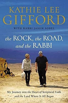 The Rock, the Road, and the Rabbi: My Journey into the Heart of Scriptural Faith and the Land Where It All Began