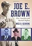 Joe E. Brown, Wes D. Gehring, 078642589X