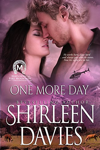 Book: One More Day (MacLarens of Fire Mountain Contemporary Romance Series Book Three) by Shirleen Davies