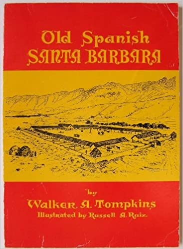 Old Spanish Santa Barbara: From Cabrillo to Fremont