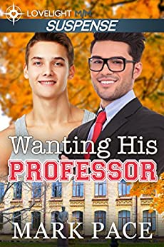 Wanting His Professor by [Pace, Mark]