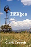 Western Images, Clark Crouch, 0962443859