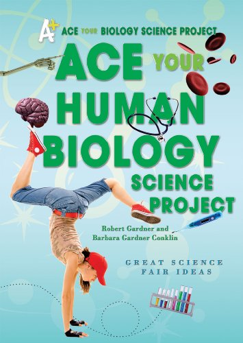 Ace Your Human Biology Science Project: Great Science Fair Ideas (Ace Your Biology Science Project)
