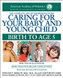 Caring for Your Baby and Young Child : Birth to Age 5, Shelov, Steven P. and American Academy of Pediatrics Staff, 158110345X