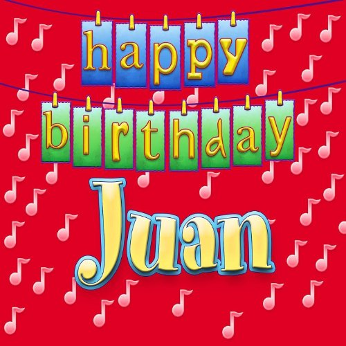 Amazon.com: Happy Birthday Juan: Ingrid DuMosch: MP3 Downloads