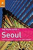 Seoul - The Rough Guide, Martin Zatko and Rough Guides Staff, 1405380004
