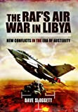 The Raf's Air War in Libya, Dave Sloggett, 1781590605
