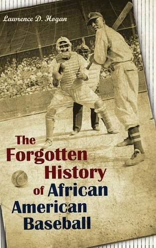 Books : The Forgotten History of African American Baseball