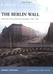 Fortress 69: The Berlin Wall and the Intra-German Border 1961-89 (Fortress): The Inner-German Border 1961-89