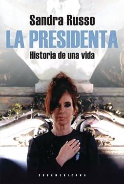 La presidenta: Historia de una vida (Spanish Edition)