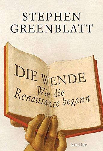 Die Wende - Wie die Renaissance begann Gebundenes Buch – 23. April 2012 Stephen Greenblatt Klaus Binder Siedler Verlag 3886808483