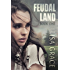 FEUDAL LAND, Book 1: Serial Part 5 of 6: Young Adult Dystopian End Times Serial (FEUDAL LAND Serial)