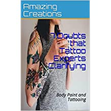 7 Doubts that Tattoo Experts Clarifying: Body Paint and Tattooing